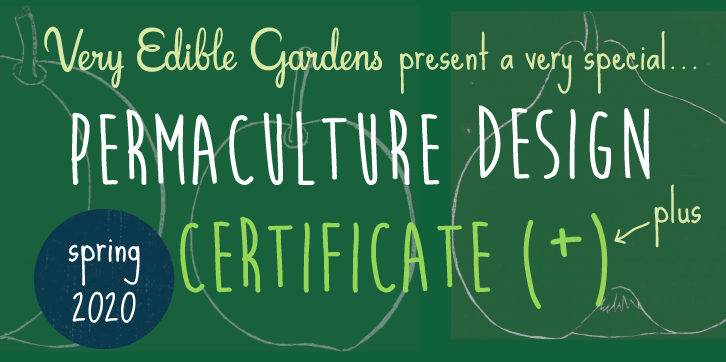 Very Edible Gardens presents a very special Permaculture Design Certificate